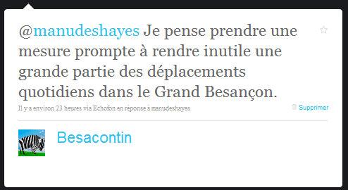 Je pense prendre une mesure prompte à rendre inutile une grande partie des déplacements quotidiens dans le Grand Besançon.