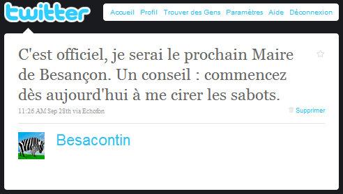 C'est officiel, je serai le prochain Maire de Besançon. Un conseil : commencez dès aujourd'hui à me cirer les sabots.